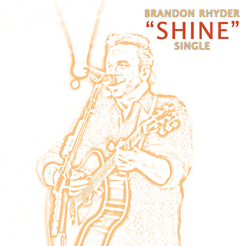 Shine - Studio Version by Brandon Rhyder
