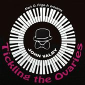 Tickling the Ovaries by John Valby