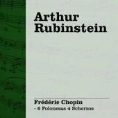 Arthur Rubinstein Interpreta Chopin Vol. III - 6 Polonesas 4 Scherzos by Arthur Rubinstein