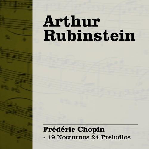 Arthur  Rubinstein Interpreta Chopin Vol. II - 19 Nocturnos 24 Preludios by Arthur Rubinstein