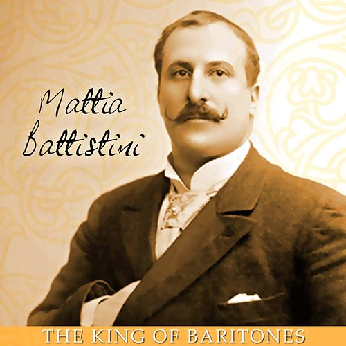 The King Of Baritones by Mattia Battistini
