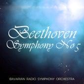 Beethoven Symphony No 5 by Bavarian Radio Symphony Orchestra