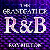 The Grandfather Of R&B von Roy Milton