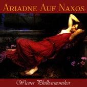 Ariadne Auf Naxos by Wiener Philharmoniker