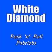 Rock N Roll Patriots by White Diamond