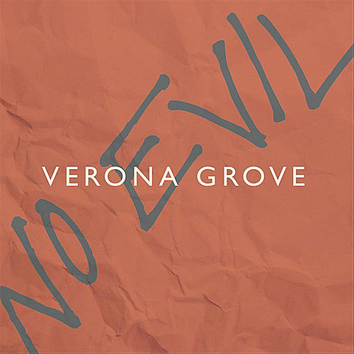 No Evil by Verona Grove