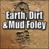 Earth, Dirt & Mud Foley: Sound Effects by Sound Effects Library