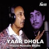 Yaar Dhola by Inayat Hussain Bhatti