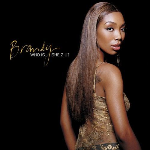 Who Is She 2 U by Brandy