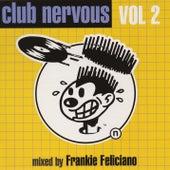 Club Nervous Volume 2 by Frankie Feliciano