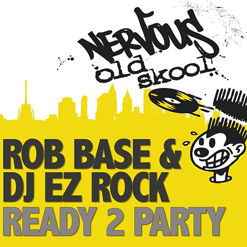 Ready 2 Party by Rob Base and DJ E-Z Rock