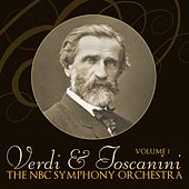 Verdi And Toscanini Volume 1 by NBC Symphony Orchestra