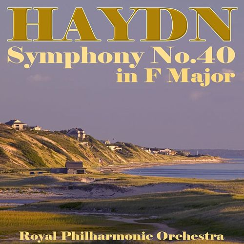 Symphony No.40 In F Major by Royal Philharmonic Orchestra