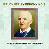 Bruckner Symphony No 8 by Berlin Philharmonic Orchestra