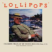 Lollipops by Sir Thomas Beecham