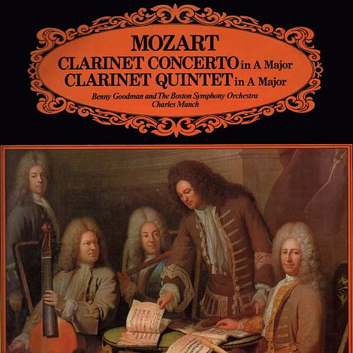 Mozart: Clarinet Concerto In A Major/Clarinet Quintet In A Major by Benny Goodman