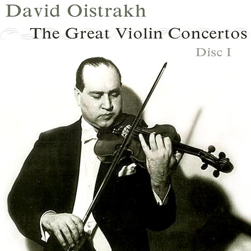 The Great Violin Concertos (Disc I) by David Oistrakh