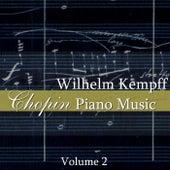 Chopin Piano Music Volume 2 by Wilhelm Kempff