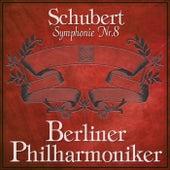 Schubert: Symphonie Nr.8 by Berliner Philharmoniker