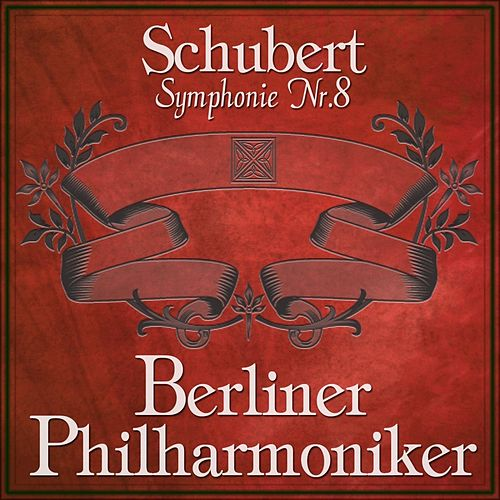 Schubert: Symphonie Nr.8 by Berliner Philharmoniker