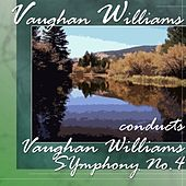 Vaughan Williams Conducts Vaughan Williams Symphony No.4 by Various Artists