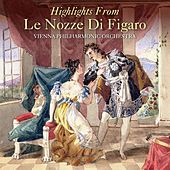 Highlights From Le Nozze Di Figaro by Vienna Philharmonic Orchestra