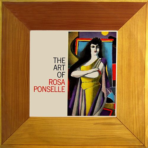 The Art Of Rosa Ponselle von Rosa Ponselle