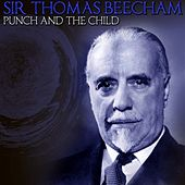 Punch And The Child by Sir Thomas Beecham