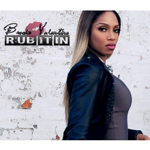 Rub It In by Brooke Valentine