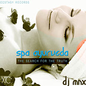 Spa Ayurveda (The Search for the Truth) by DJ MNX