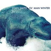 Ol' Man Winter by John Smith