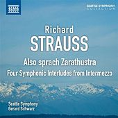 Strauss: Also sprach Zarathustra - Four Symphonic Interludes from Intermezzo by Seattle Symphony Orchestra