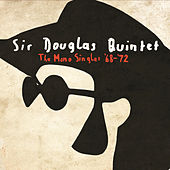 The Mono Singles '68-'72 by Sir Douglas Quintet