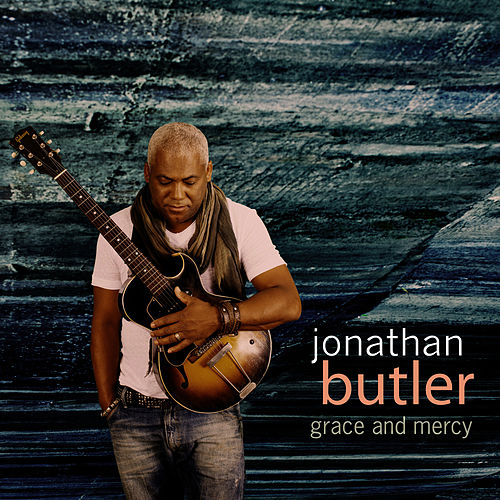 Grace and Mercy by Jonathan Butler