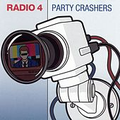 Party Crashers by Radio 4