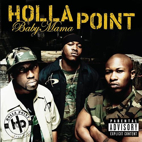 Baby Mama (featuring Three 6 Mafia) by Holla Point