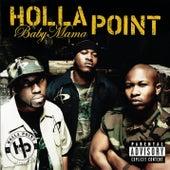 Baby Mama (featuring Three 6 Mafia)(radio Edit) by Holla Point