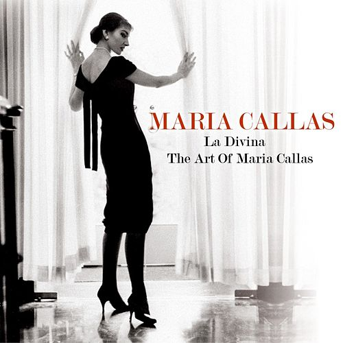 La Divina - The Art Of Maria Callas by Maria Callas