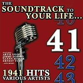 The Soundtrack to Your Life:1941 Hits by Various Artists