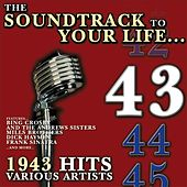 The Soundtrack to Your Life:1943 Hits by Various Artists