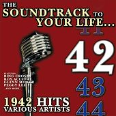 The Soundtrack to Your Life :1942 Hits by Various Artists