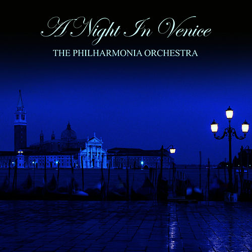 A Night In Venice by Philharmonia Orchestra