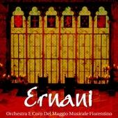 Ernani by Orchestra del Maggio Musicale Fiorentino