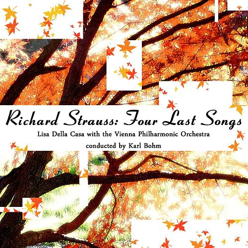 Richard Strauss: Four Last Songs by Lisa della Casa