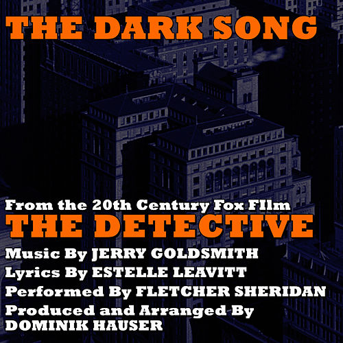 'The Dark Song' (Vocal) - From the Motion Picture 'The Detective' (Single) (Jerry Goldsmith) by Dominik Hauser