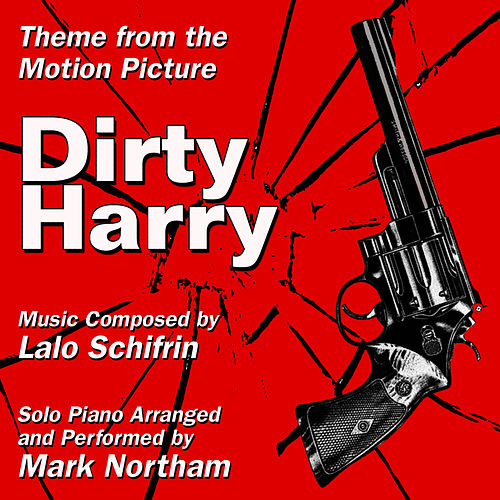 Theme from the Motion Picture 'Dirty Harry' (Lalo Schifrin) - Single by Mark Northam