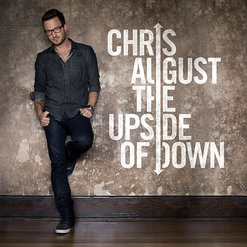 The Upside Of Down by Chris August