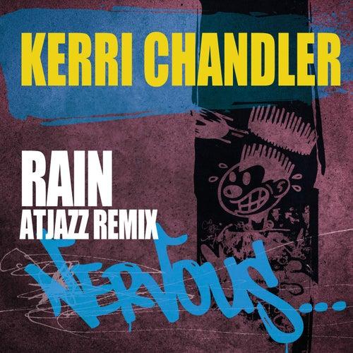 Rain - Atjazz Remix by Kerri Chandler