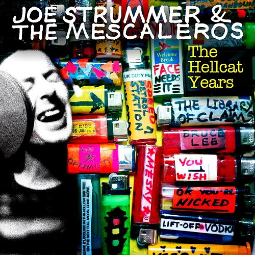 Joe Strummer & The Mescaleros: The Hellcat Years by Mescaleros