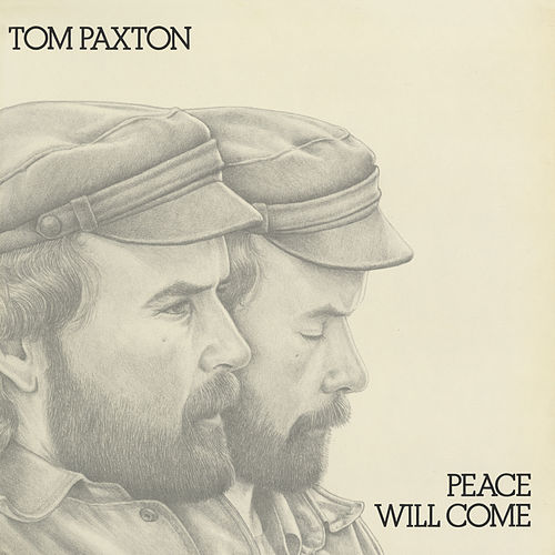 Peace Will Come by Tom Paxton